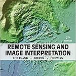 Remote sensing and image interpretation 7th edition pdf By Thomas Lillesand