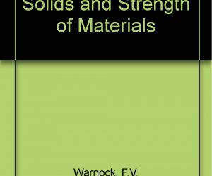 Mechanics of Solids and Strength of Material warnock