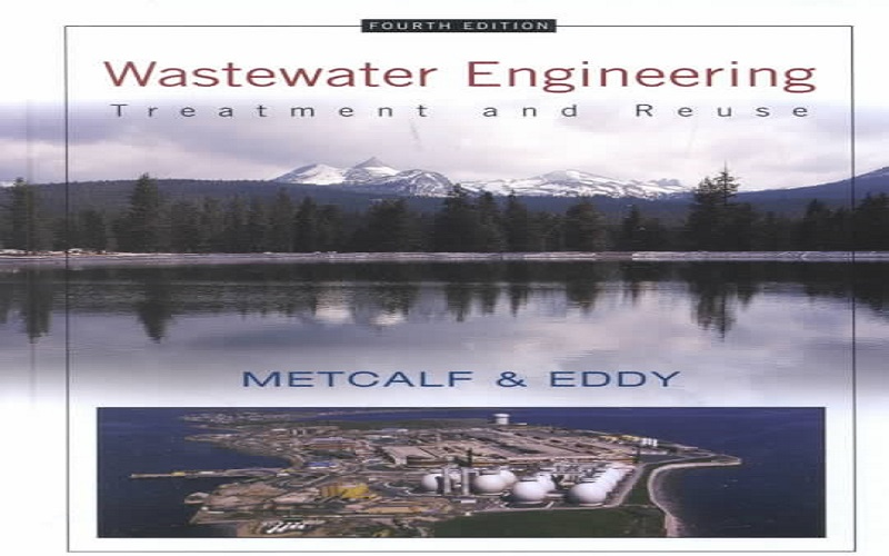Wastewater Engineering: Treatment, Disposal, and Reuse