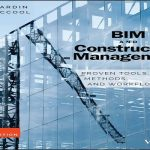 BIM and Construction Management: Proven Tools, Methods, and Workflows PDF Free Download